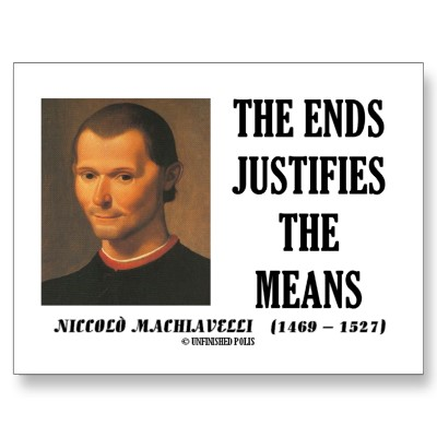 machiavelli_ends_justifies_the_means_quote_postcard-p239895035296393954z8iat_400.jpg