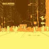 GALACTIC/FROM CORNER TO THE BLOCK