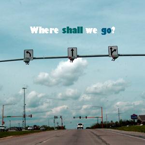 Where Shall we go?2