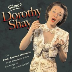 Dorothy Shay (Always True to You in My Fashion)