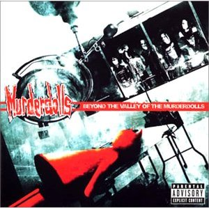 Murderdolls / Beyond the Valley of Murderdolls